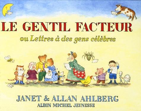 Allan Ahlberg et Janet Ahlberg - Le gentil facteur - Ou Lettres à des gens célèbres.