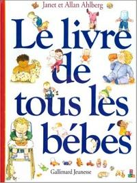 Allan Ahlberg et Janet Ahlberg - Le livre de tous les bébés.