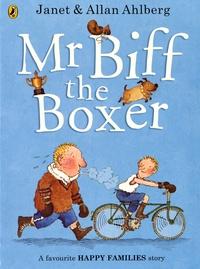 Allan Ahlberg et Janet Ahlberg - Mr Biff the Boxer.