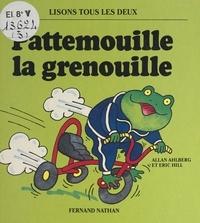 Allan Ahlberg et Eric Hill - Pattemouille la grenouille.