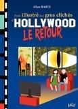 Allan Barte - Petit illustré des gros clichés d'Hollywood - Le retour.