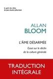 Allan Bloom - L'âme désarmée - Essai sur le déclin de la culture générale.