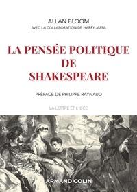 Allan Bloom et Harry-V Jaffa - La pensée politique de Shakespeare.