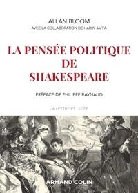 Allan Bloom et Harry V. Jaffa - La pensée politique de Shakespeare.