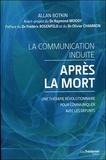 Allan Botkin et Craig Hogan - La communication induite après la mort - Une thérapie révolutionnaire pour communiquer avec les défunts.