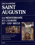 Allan-D Fitzgerald - Saint Augustin La Méditerranée et l'Europe IVe-XXIe siècle.