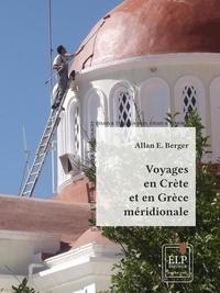 Allan E. Berger - Voyage en Crète et en Grèce méridionale, volume 1.