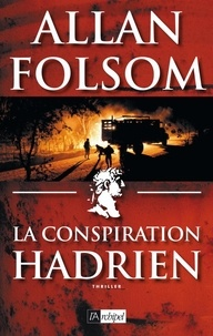Allan Folsom - La conspiration Hadrien.