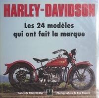Allan Girdler et Ron Hussey - Harley-Davidson - Les 24 modèles qui ont fait la marque.