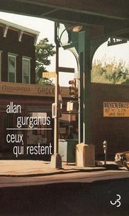 Allan Gurganus - Ceux qui restent.