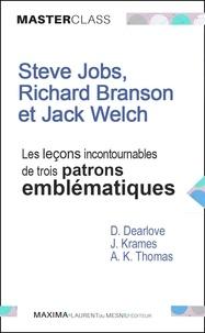 Allan K. Thomas et  Des Dearlove - Steve Jobs, Richard Branson et Jack Welch : les leçons incontournables de trois patrons emblématiques - Edition spéciale : management et entrepreunariat.