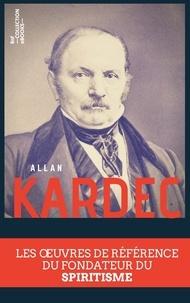 Lire et télécharger des livres en ligne Coffret Allan Kardec  - Les œuvres de référence du fondateur du spiritisme in French PDB RTF 9782346139477 par Allan Kardec
