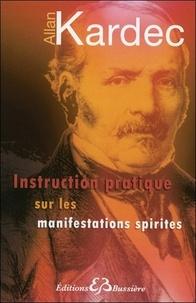 Allan Kardec - Instructions pratiques sur les manifestations spirites.