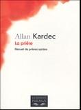 Allan Kardec - La prière - Recueil de prières spirites.