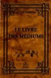 Allan Kardec - Le livre des médiums - Spiritisme expérimental.