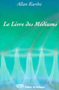 Téléchargez des livres électroniques gratuits pour Android LE LIVRE DES MEDIUMS 9782890742239