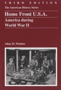 Allan M Winkler - Home Front USA - America during World War II.
