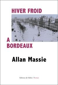 Allan Massie - Hiver froid à Bordeaux.