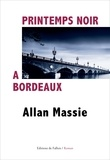Allan Massie - Printemps noir à Bordeaux.