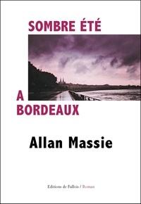 Allan Massie - Sombre été à Bordeaux.