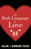 Allan Pease et Barbara Pease - The Body Language of Love.