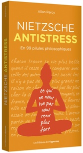 Allan Percy - Nietzsche antistress - En 99 pilules philosophiques.