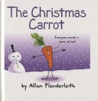 Allan Plenderleith - The Christmas Carrot.