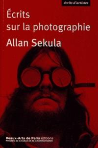 Allan Sekula - Ecrits sur la photographie (1974-1986).