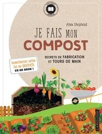 Allan Shepherd et Philippe Bonduel - Cahier Je fais du compost.