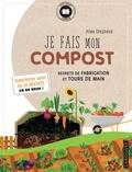 Allan Shepherd - Je fais mon compost - Secrets de fabrication et tours de main.