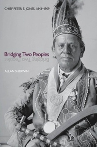 Allan Sherwin - Bridging Two Peoples - Chief Peter E. Jones, 1843–1909.