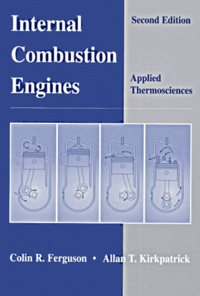 Internal Combustion Engines. Applied Thermosciences, 2nd Edition - Allan-T Kirkpatrick  