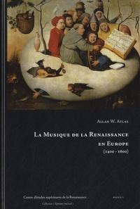 Allan-W Atlas - La musique de la Renaissance en Europe (1400-1600).