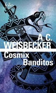 Allan Weisbecker - Cosmix Banditos.