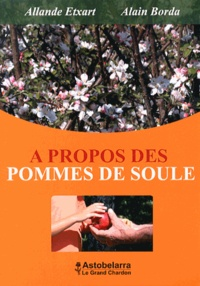 Allande Etxart et Alain Borda - A propos des pommes de soule.