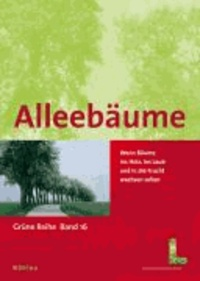 Alleebäume - Wenn Bäume ins Holz, Laub und in die Frucht wachsen sollen.