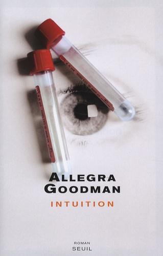 Allegra Goodman - Intuition.