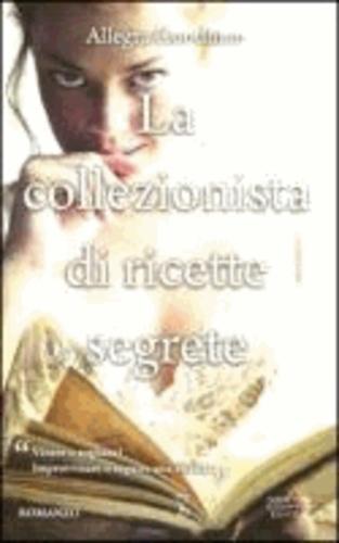 Allegra Goodman - La collezionista di ricette segrete.
