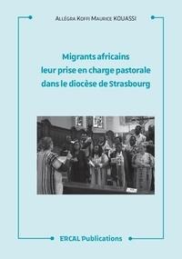 Allegra-Koffi Kouassi - Migrants africains - Leur prise en charge pastorale dans le diocèse de Strasbourg.