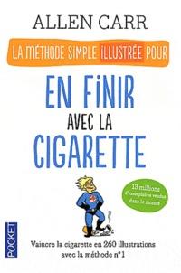 La méthode simple illustrée pour en finir avec la cigarette - Allen Carr |