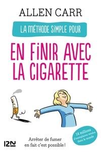 Allen Carr - La méthode simple pour en finir avec la cigarette - Arrêter de fumer en fait c'est facile !.