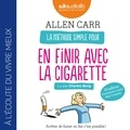 Allen Carr - La méthode simple pour en finir avec la cigarette - Arrêter de fumer, en fait c'est possible !.