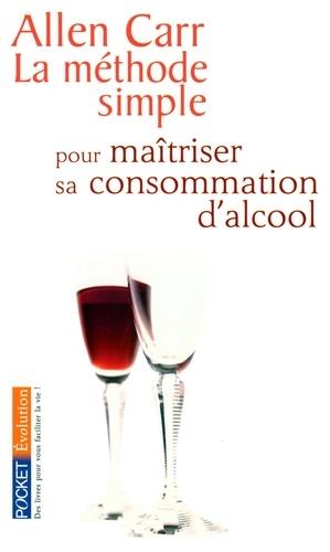 La méthode simple pour maîtriser sa consommation d'alcool - Allen Carr - Format ePub - 9782266229586 - 9,99 €