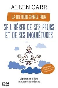 Amazon kindle books: La Méthode simple pour se libérer de ses peurs et de ses inquiétudes  - Apprenez à être pleinement présent 9782823872101 CHM in French