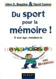 Allen D. Bragdon - Du sport pour la mémoire ! - A tout âge, entraînez-là.