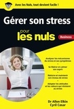 Allen Elkin et Cyril Cosar - Gérer son stress pour les nuls Business.