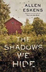 Allen Eskens - The Shadows We Hide.