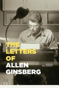 Allen Ginsberg et Bill Morgan - The Letters of Allen Ginsberg.