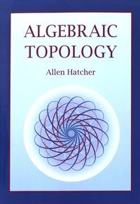 Allen Hatcher - Algebraic Topology.