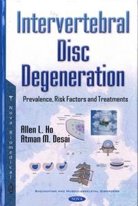Allen L Ho et Atman M Desai - Intervertebral Disc Degeneration - Prevalence, Risk Factors & Treatments.